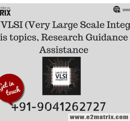 Latest VLSI (Very Large Scale Integrated) thesis topics, Research Guidance and Assistance