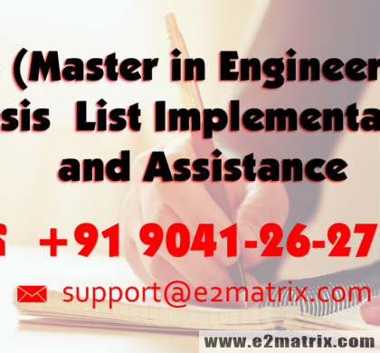 ME (Master in Engineering) Thesis List implementation and Assistance