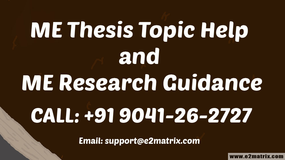 ME Thesis Topic Help and ME Research Guidance