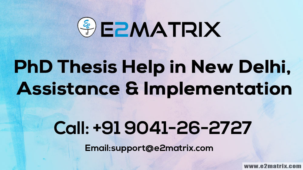 PhD Thesis Help in New Delhi, Assistance & Implementation