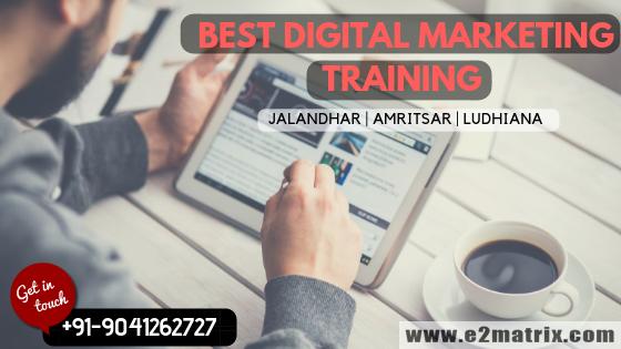 Best Digital Marketing training in Jalandhar, Amritsar and Ludhiana