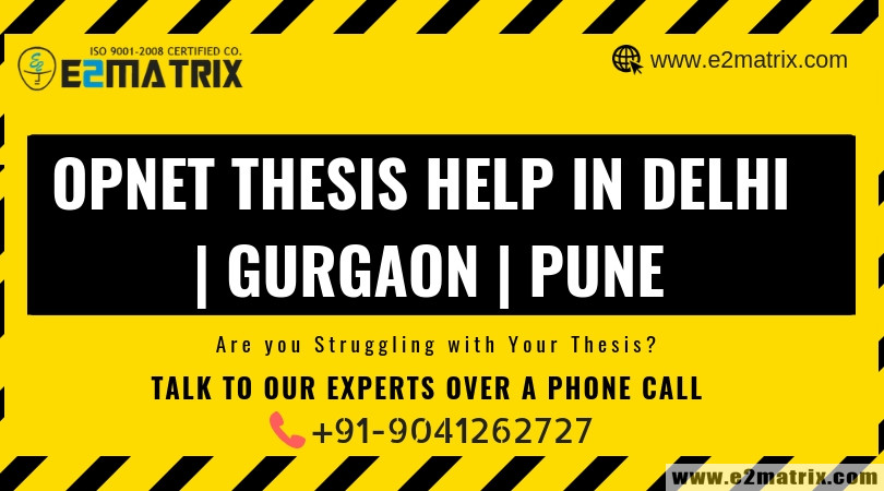 Opnet thesis help in Delhi | Gurgaon | Pune