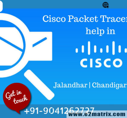Cisco Packet Tracer Thesis help in Jalandhar | Chandigarh | Mohali