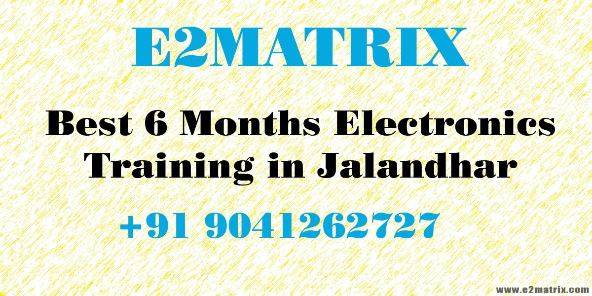 Best 6 Months Electronics training in Jalandhar