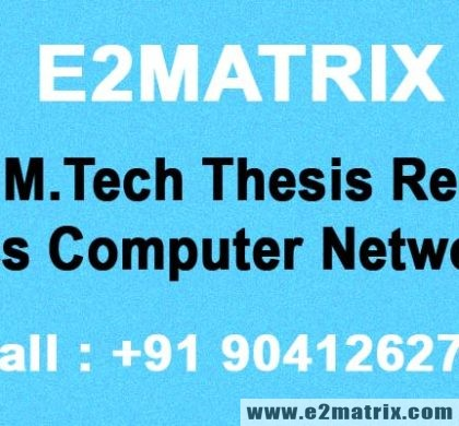 Latest M.Tech Thesis Research Topics in Computer Networking
