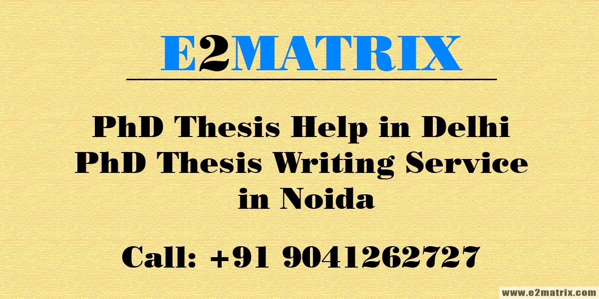 PhD Thesis Help in Delhi-PhD Thesis Writing Service in Noida