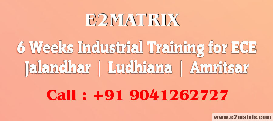6 Weeks Industrial Training for ECE in Jalandhar ludhiana amritsar