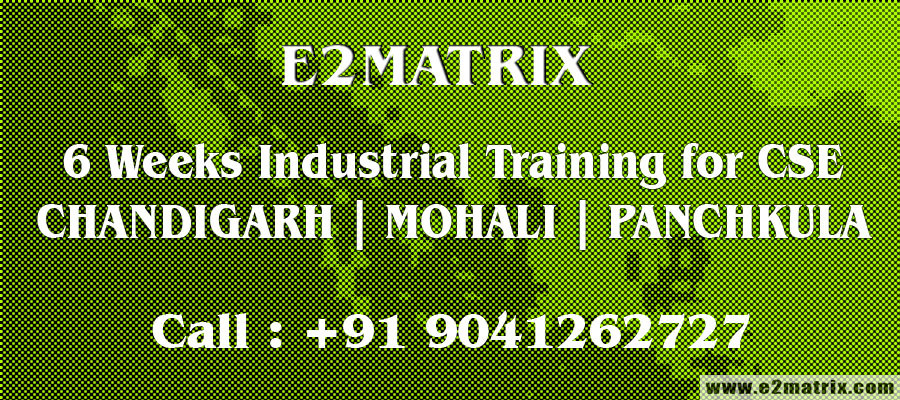 6 weeks industrial training for CSE in Chandigarh | Mohali | Panchkula