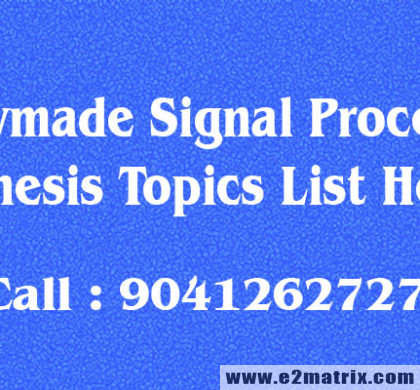 Latest Readymade Signal Processing Thesis Topics List Help