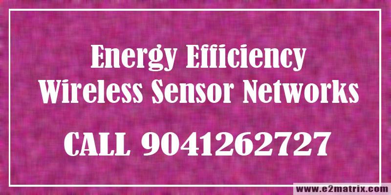 Energy Efficiency in Wireless Sensor Networks