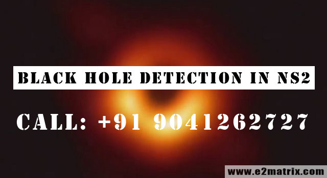Online help for Latest Thesis Topics on Black Hole Detection in NS2