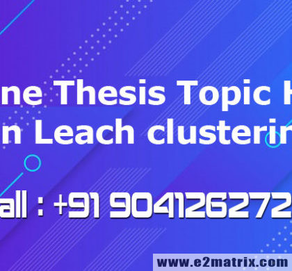 Online M.Tech/PhD Thesis Topic Help on Leach clustering