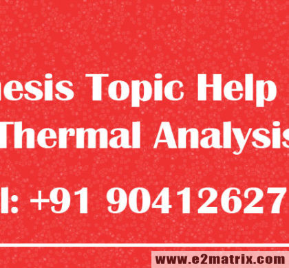 Online Latest Thesis Topic Help on Thermal Analysis for Mechanical Engg