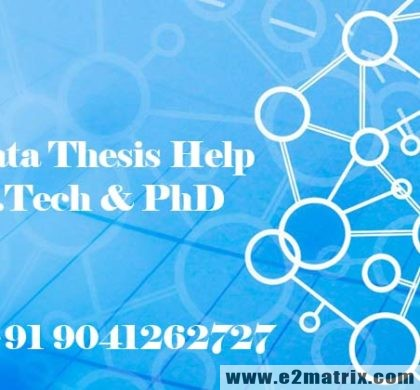 Best Online M Tech PhD Thesis and Research Help in Big Data