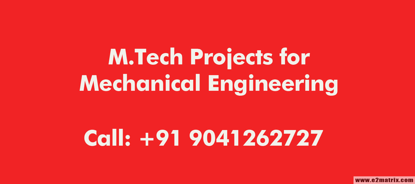 Online M.Tech Projects for Mechanical Engineering in Hyderabad