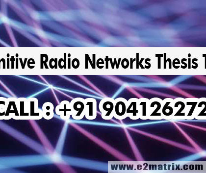 Cognitive Radio Networks Thesis Topics