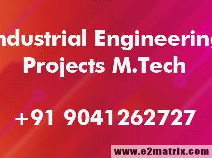Latest Industrial Engineering Projects for M.Tech Mechanical Engineering