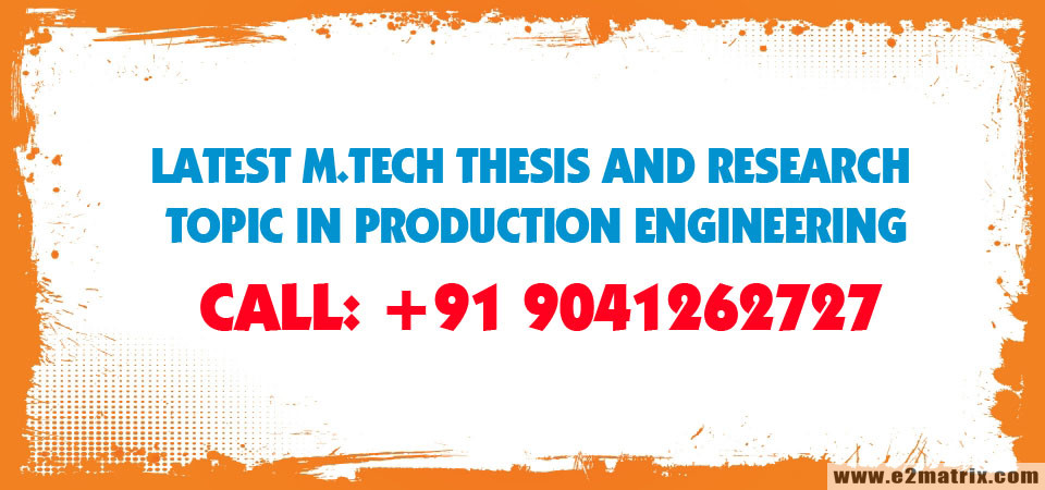 Latest M.Tech Thesis and Research Topic in Production Engineering