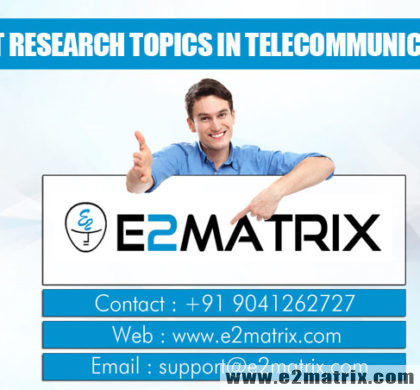 Latest Research Topics in Telecommunication