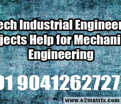M.Tech Industrial Engineering Projects Help for Mechanical Engineering