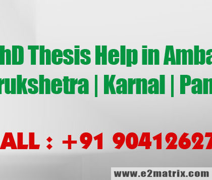 PhD Thesis Help in Ambala | Kurukshetra | Karnal and Panipat