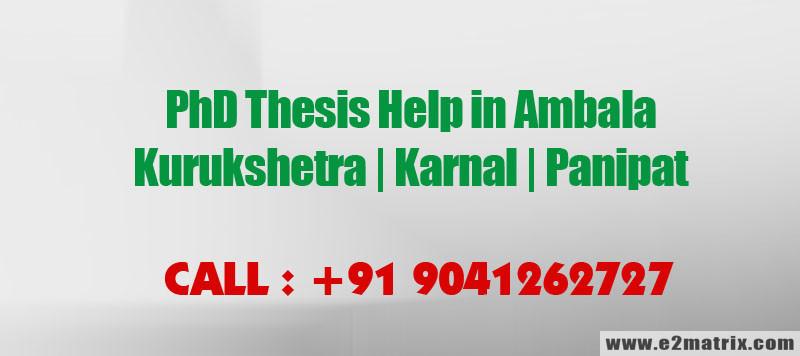 PhD Thesis Help in Ambala | Kurukshetra | Karnal and Panipat
