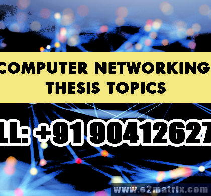 Latest Trending Topics in Computer Networking for M.Tech PhD Thesis