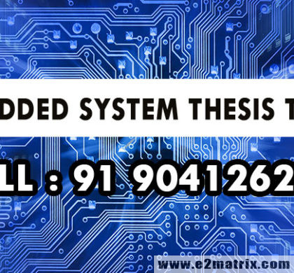 Latest Hot Topics on Embedded System Thesis for M.Tech PhD