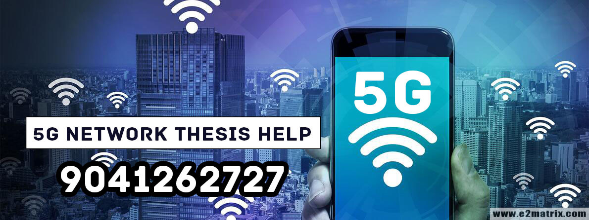 M.Tech Thesis Help in 5G | PhD Thesis Help in 5G Wireless Technology