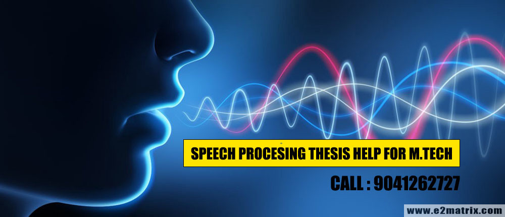 M.Tech Thesis Help in Speech Processing | PhD Thesis Help in Speech Processing