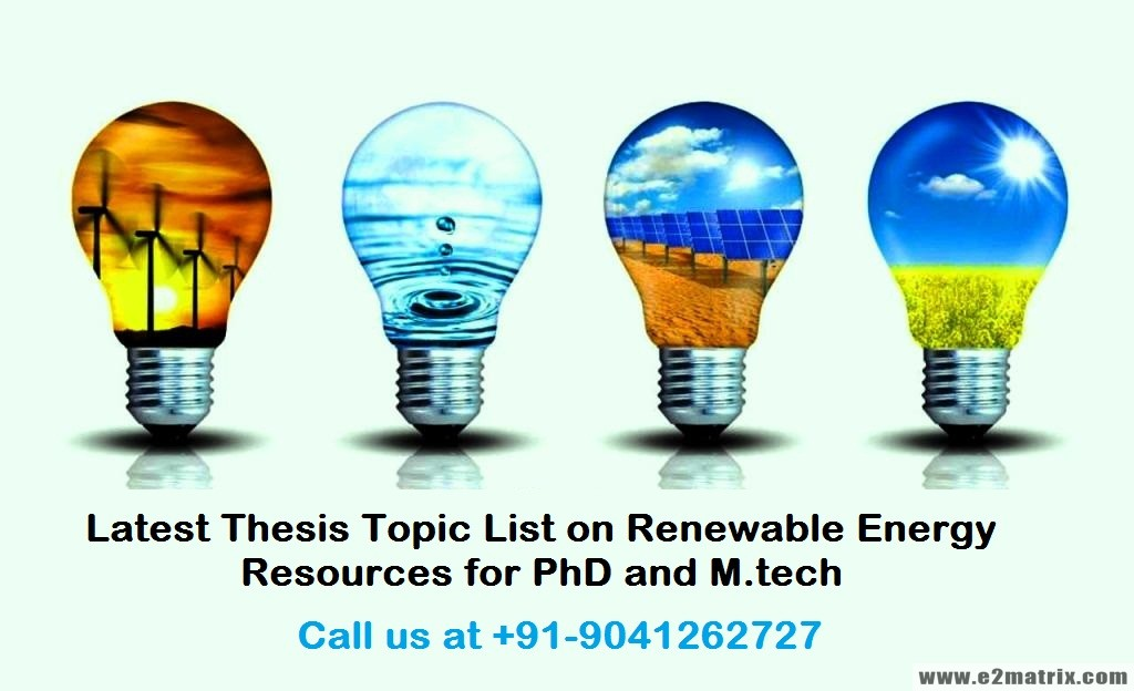 Latest thesis topic list on renewable energy resources for PhD and M.tech