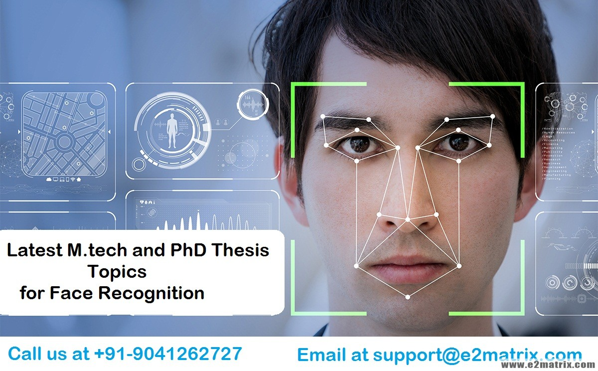 Latest M.tech and PhD Thesis Topics for Face Recognition