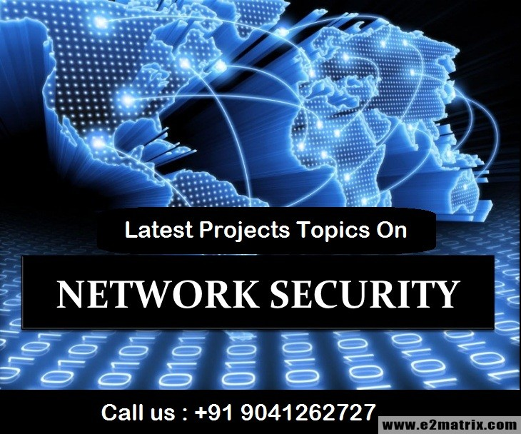 Latest Projects Topics On Network Security For M.Tech And PhD