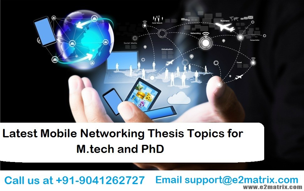 Latest Mobile Networking Thesis Topics for M.tech and PhD
