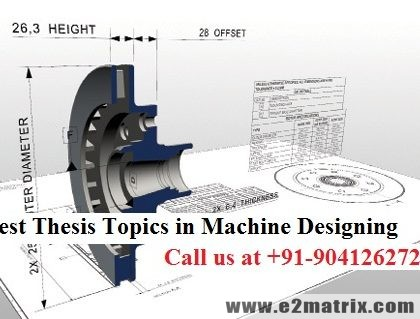 Latest thesis topics in Machine Designing