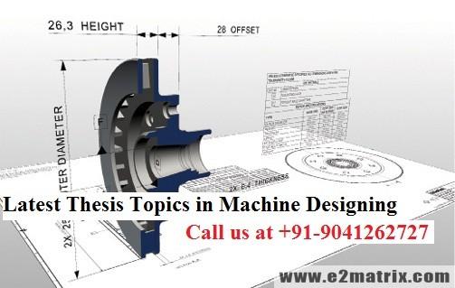 Latest thesis topics in Machine Designing