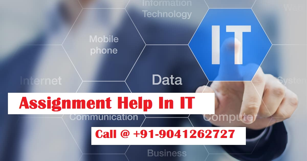 Assignment Help In Information Technology ( IT )