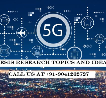 Latest thesis Research Topics and ideas in 5G