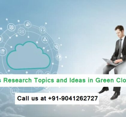 Latest Thesis Research Topics and Ideas in Green Cloud Computing