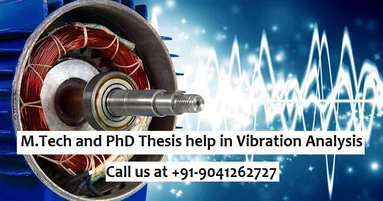 M.Tech and PhD Thesis help in Vibration Analysis