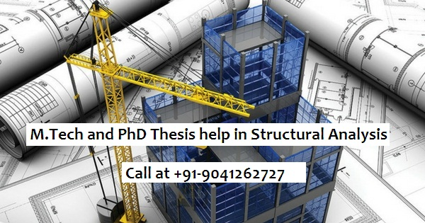 M.Tech and PhD Thesis help in Structural Analysis