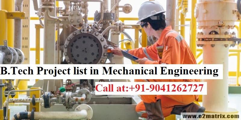 B.Tech Project list in Mechanical Engineering