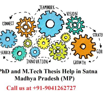 PhD and M.Tech thesis help in Satna, Madhya Pradesh (MP)